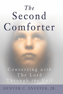Image for The Second Comforter:: Conversing with the Lord Through the Veil