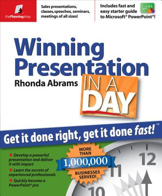 Image for Winning Presentation in a Day: Get It Done Right, Get It Done Fast
