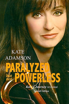Image for Paralyzed But Not Powerless: Kate's Journey Revisited