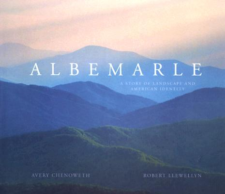 Image for Albemarle: A Story of Landscape and American Identity