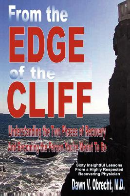 Image for From the Edge of the Cliff: Understanding the Two Phases of Recovery and Becoming the Person You're Meant To Be