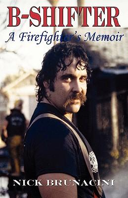 Image for B-Shifter: A Firefighter's Memoir