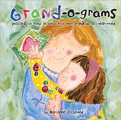 Grand-o-grams: Postcards to Keep in Touch with Your Grandkids All Year Round (Marianne Richmond), Richmond, Marianne