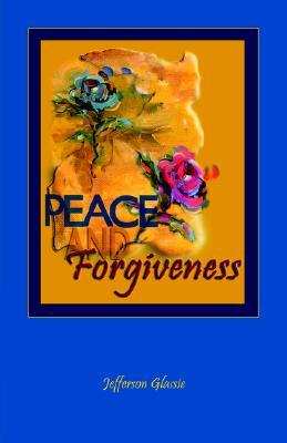 Peace and Forgiveness, Jefferson Glassie