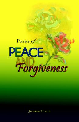 Poems of Peace and Forgiveness, Jefferson Glassie