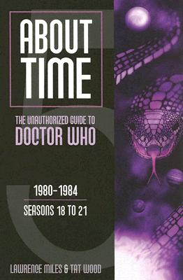 Image for About Time 5: The Unauthorized Guide to Doctor Who (Seasons 18 to 21)
