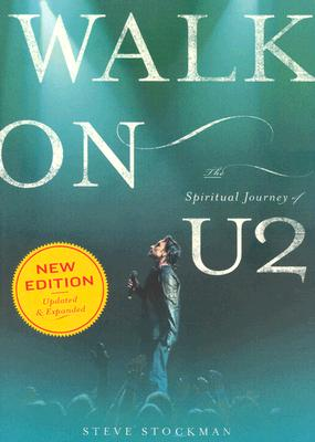 Walk On: The Spiritual Journey Of U2, Steve Stockman