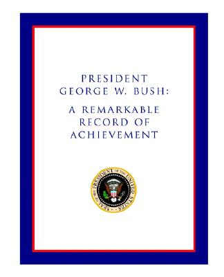 Image for President George W. Bush: A Remarkable Record of Achievement