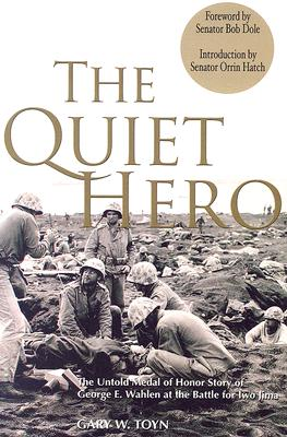 Image for Quiet Hero : The Untold Medal of Honor Story of George E. Wahlen at the Battle for Iwo Jima