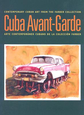 Image for Cuba Avant-Garde: Contemporary Cuban Art from the Farber Collection (Spanish and English Edition)