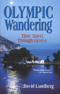 Olympic Wandering: Time Travel Through Greece, Lundberg, David