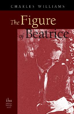 Image for The Figure of Beatrice: A Study in Dante