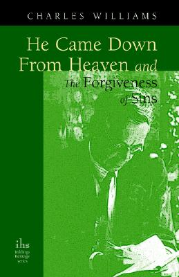 He Came Down from Heaven and the Forgiveness of Sins, CHARLES WILLIAMS