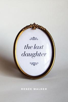 The Last Daughter, Walker, Renee