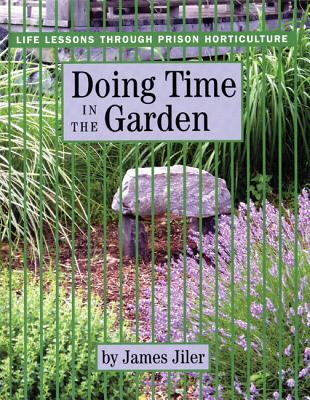 Image for Doing Time in the Garden: Life Lessons through Prison Horticulture