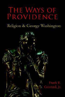 Image for The Ways of Providence, Religion and George Washington (Signed)