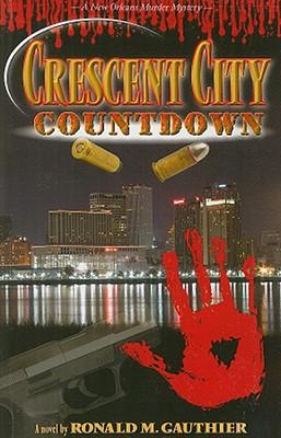 Crescent City Countdown, RONALD M. GAUTHIER