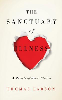 Image for SANCTUARY OF ILLNESS A MEMOIR OF HEART DISEASE