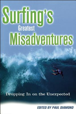 Image for SURFING'S GREATEST MISADVENTURES DROPPING IN ON THE UNEXPECTED