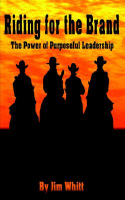 Image for Riding for the Brand: The Power of Purposeful Leadership