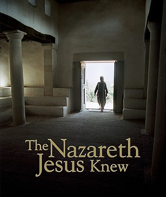 Image for The Nazareth Jesus Knew