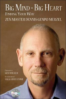 Big Mind - Big Heart: Finding Your Way, Dennis Genpo Merzel