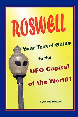Image for Roswell: Your Travel Guide to the UFO Capital of the World