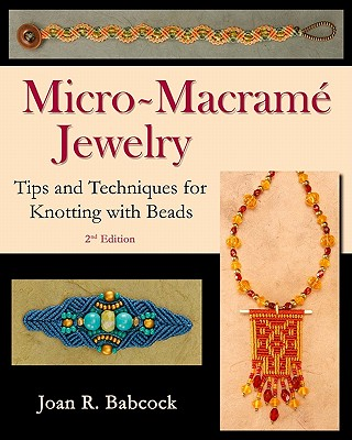 Image for Micro-Macramé Jewelry: Tips and Techniques for Knotting with Beads