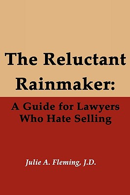 Image for The Reluctant Rainmaker: A Guide for Lawyers Who Hate Selling