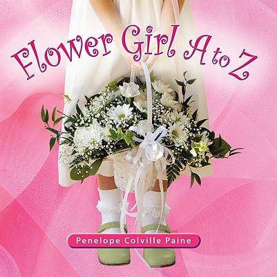 Image for Flower Girl A to Z