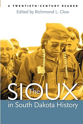 The Sioux in South Dakota history, Clow, Richmond L.
