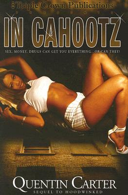 Image for In Cahootz: The Sequel to Hoodwinked: (Triple Crown Publications Presents)