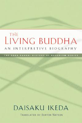 Image for The Living Buddha: An Interpretive Biography (soka Gakkai History Of Buddhism)