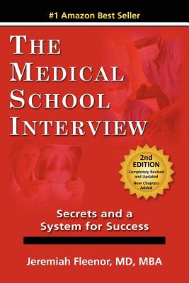 Image for The Medical School Interview: Secrets and a System for Success