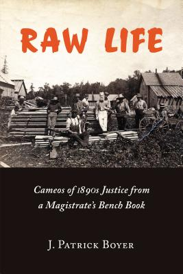 Image for Raw Life: Cameos of 1890s Justice from a Magistrate's Bench Book