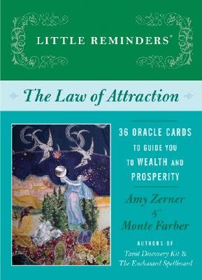 Little Reminders: The Law of Attraction: 36 Oracle Cards to Guide You to Wealth and Prosperity, Amy Zerner, Monte Farber