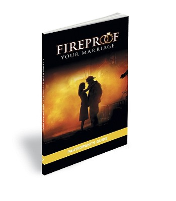 Image for Fireproof Your Marriage: Participant's Guide