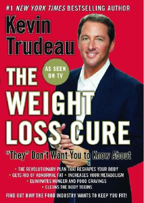 The Weight Loss Cure They Don't Want You to Know About, Kevin Trudeau (Author)