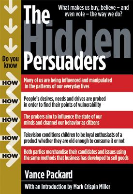 The Hidden Persuaders, Packard, Vance; Miller, Mark Crispin [Introduction]