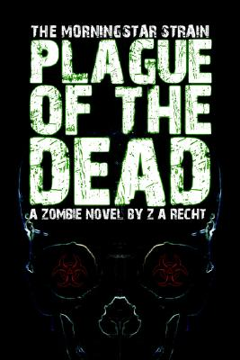 Image for Plague of the Dead (The Morningstar Strain)