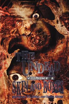 Image for The Undead, Vol. 2: Skin and Bones (Zombie Anthology)