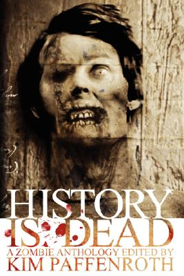 Image for History Is Dead: A Zombie Anthology