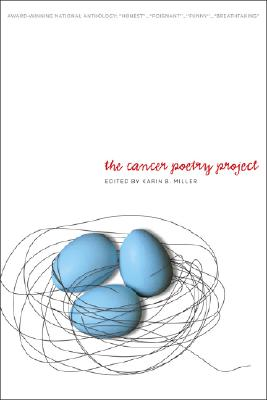 Image for The Cancer Poetry Project: Poems by Cancer Patients and Those Who Love Them