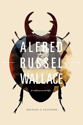 Image for Alfred Russel Wallace: A Rediscovered Life