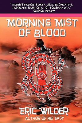 Morning Mist of Blood, Wilder, Eric