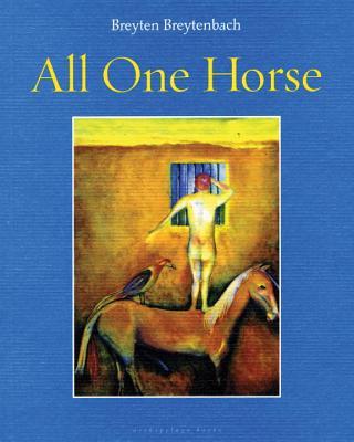 ALL ONE HORSE, BREYTENBACH, BREYTEN