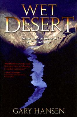 Wet Desert, a Novel, GARY HANSEN