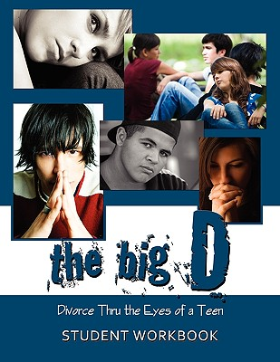 Image for The Big D; Divorce Thru the Eyes of a Teen Student Workbook
