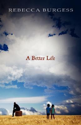 Better Life, Burgess,Rebecca