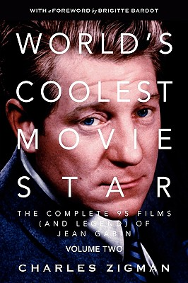World's Coolest Movie Star: The Complete 95 Films (and Legend) of Jean Gabin, Vol. 2 - Comeback/Patriarch, Zigman, Charles And Brigitte Bardot